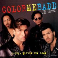 Color Me Badd - Young,gifted And Badd The Remixes