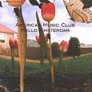 American Music Club - Hello Amsterdam