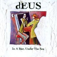 Deus In+A+Bar,+Under+The+Sea CD