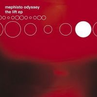 Mephisto Odyssey - The Lift [ep]