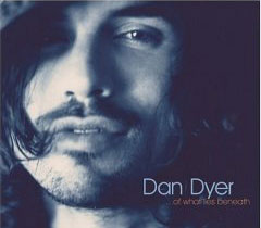 Of What Lies Beneath 13 Tracks - DYER, DAN