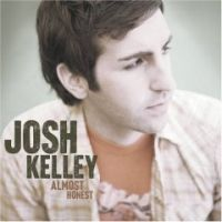 KELLEY, JOSH - Almost Honest 11 Tracks