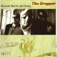 Medeski Martin & Wood - The Dropper