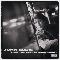 Who The Hell Is John Eddie