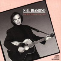 Diamond, Neil - The Best Years Of Our Lives
