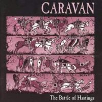 Caravan The Battle Of Hastings CD