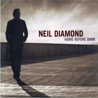 DIAMOND, NEIL - Home Before Dark 12 Tracks